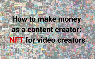 How to make money as a content creator: NFT for video creators